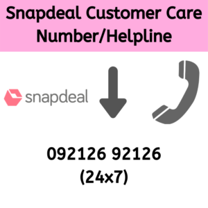 How to Contact Snapdeal Customer Care, Helpline Number of Snapdeal
