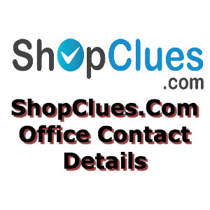 Shop Clues Offices Address, Phone Number, Email ID | Customer Care