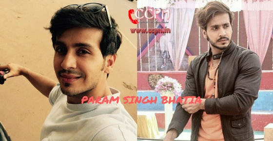 How to contact Actor Param Singh Bhatia?