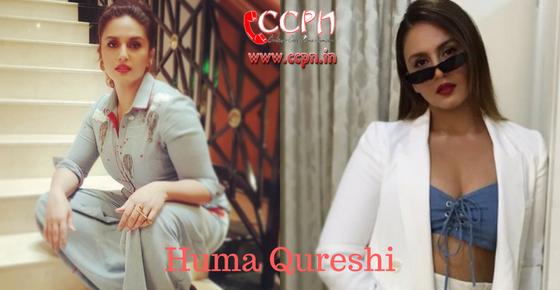 How to contact Actress Huma Qureshi?