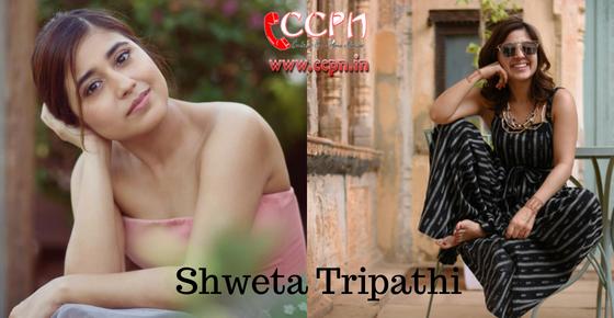 How to contact Actress Shweta Tripathi?