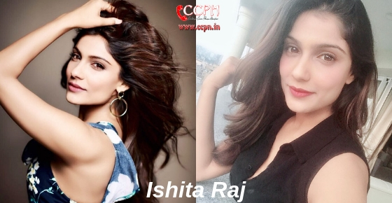 How to contact Actress Ishita Raj?