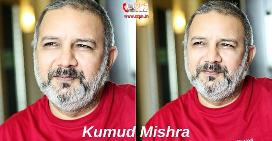 How to contact Actor Kumud Mishra?