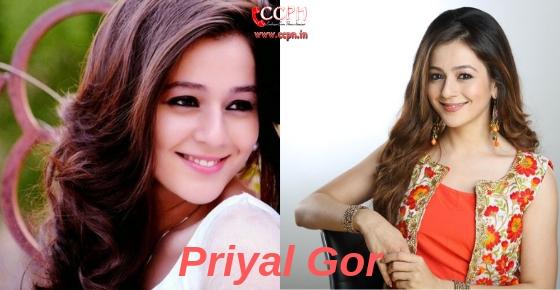 How to contact actress Priyal Gor?