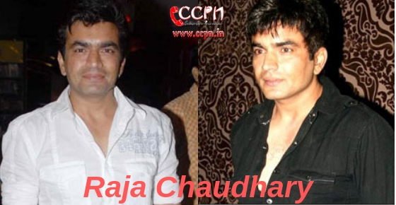 How to contact actor Raja Chaudhary?