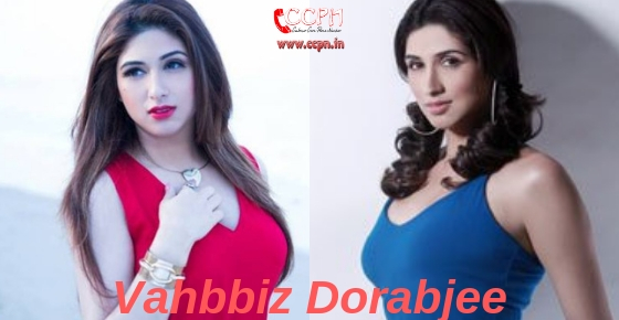 How to contact actress Vahbbiz Dorabjee?
