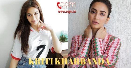 How to Contact Kriti Kharbanda