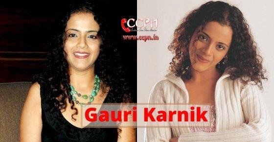 How to contact Gauri Karnik?