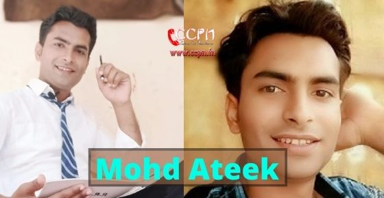How to contact Mohd Ateek?