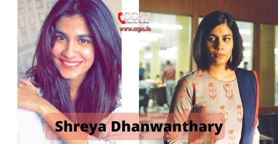 How to contact Shreya Dhanwanthary