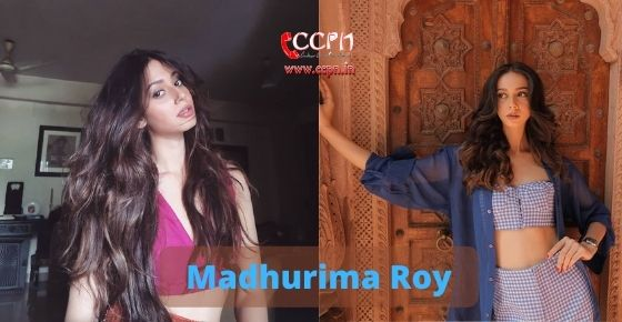 How to contact Madhurima Roy