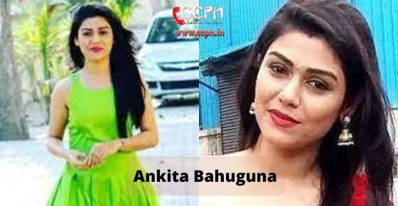 How to contact Ankita-Bahuguna
