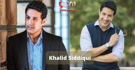 How to contact Khalid Siddiqui