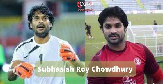 How to contact Subhasish Roy Chowdhury