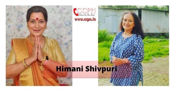 How to contact Himani-Shivpuri